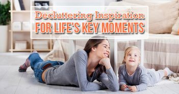 Decluttering Inspiration for Life's Key Moments