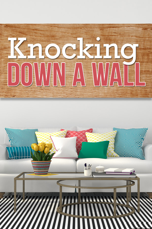 How to Knock Down A Wall