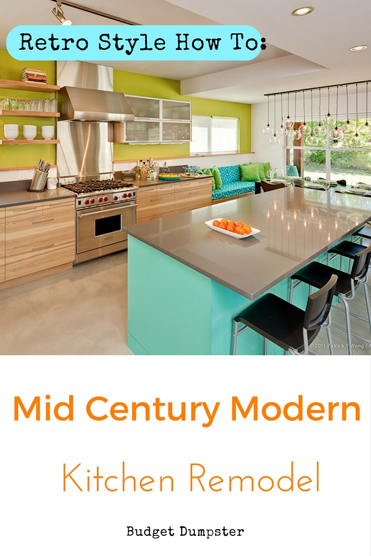 Small kitchen renovation get a mid century modern kitchen - How to decorate mid century modern on a budget ...