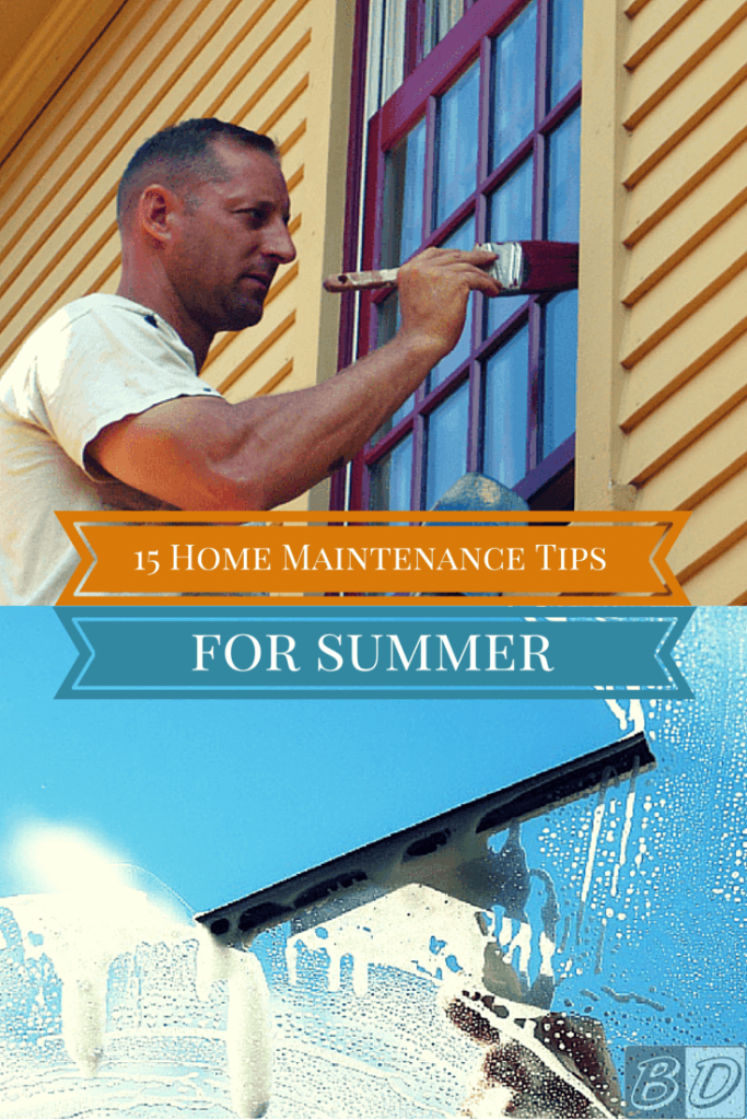 There's nothing like a little DIY home improvement to go with your summertime fun. Use these 15 summer home maintenance tips to spruce up your home and fix those little odds and ends around the home.