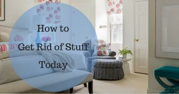 How to Get Rid of Stuff and Live Clutter Free