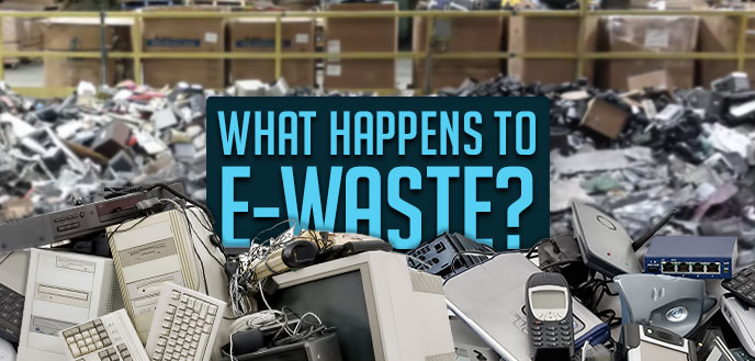 What Happens to E-Waste?