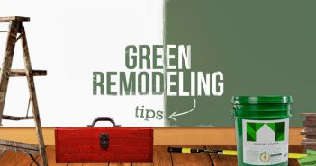 Green Home Remodeling Tips