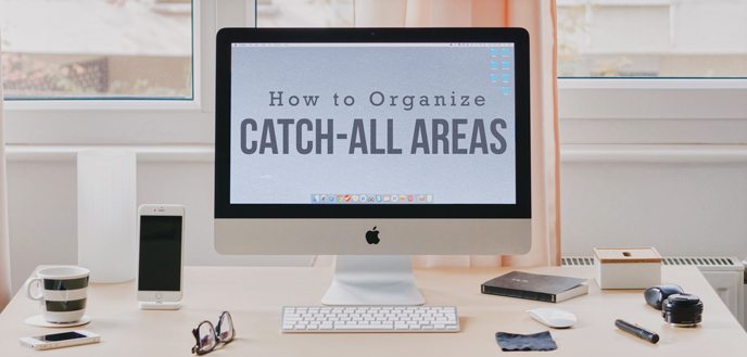 How to Organize Your Home's Catch-All Areas
