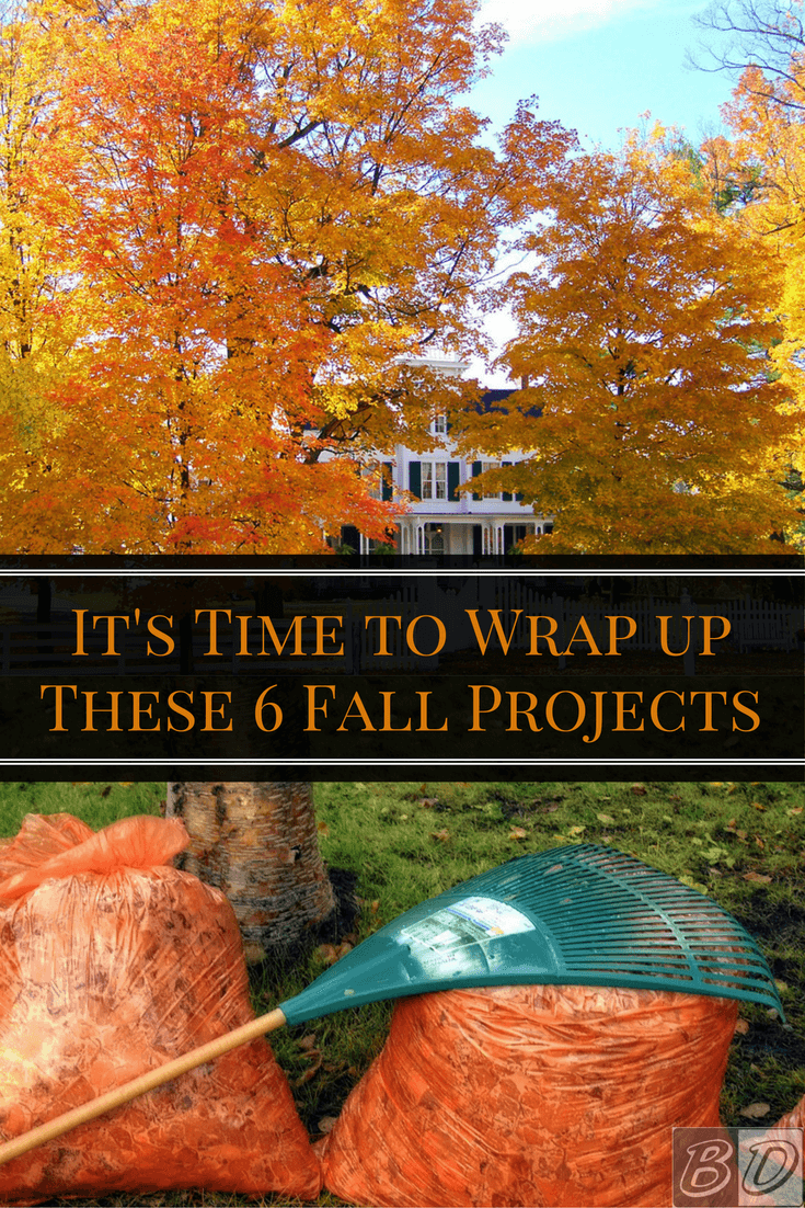 It's time to wrap up these 6 home improvement projects before fall turns to winter. Follow our advice and home improvement tips to get your home in tip-top shape, leaving you with a little less mess to deal with in the spring.
