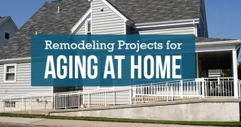 4 Essential Remodeling Projects for Aging in Place