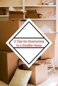 5 Tips for Downsizing to a Smaller Home
