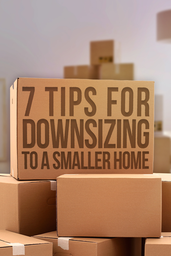Downsizing to a smaller home can be stressful, but these 7 tips will show you where to start and help you focus on getting rid of your clutter.