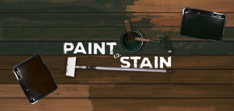 Ultimate Paint Vs Stain Showdown Deck Style Budget Dumpster