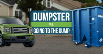 Should you rent a dumpster or haul trash to the dump yourself?