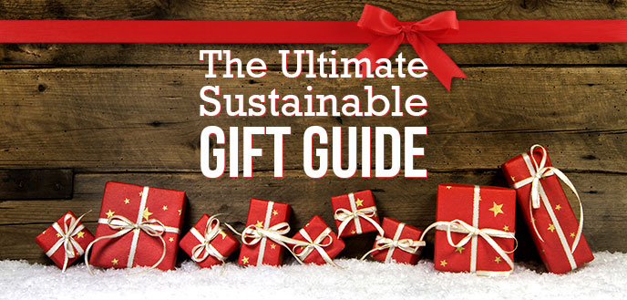 The Ultimate Sustainable Gift Guide