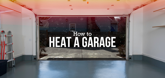 How to heat a garage in the winter budget dumpster