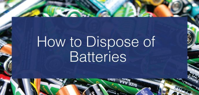 How to Dispose of Batteries