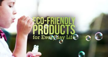 Eco-Friendly Products for Everyday Life