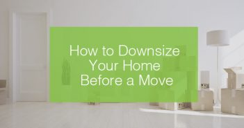How to Downsize Your Home Before a Move