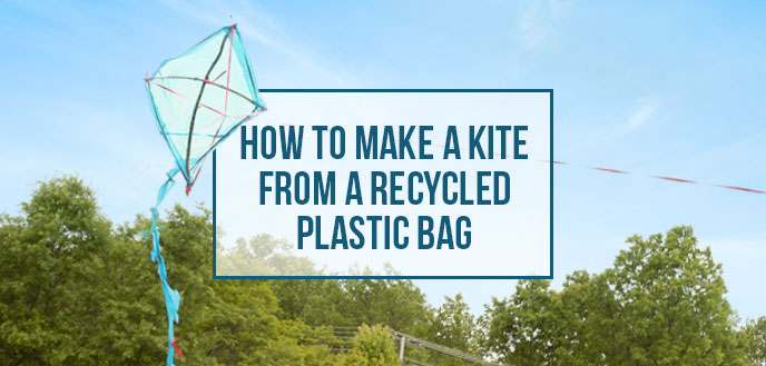DIY Kite From Recycled Plastic Bag