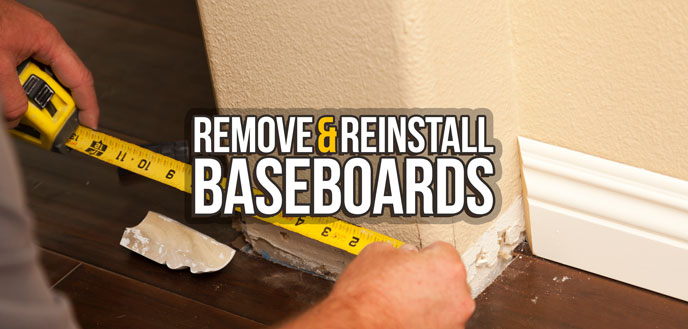How to Remove & Reinstall Baseboards Without Damaging Them
