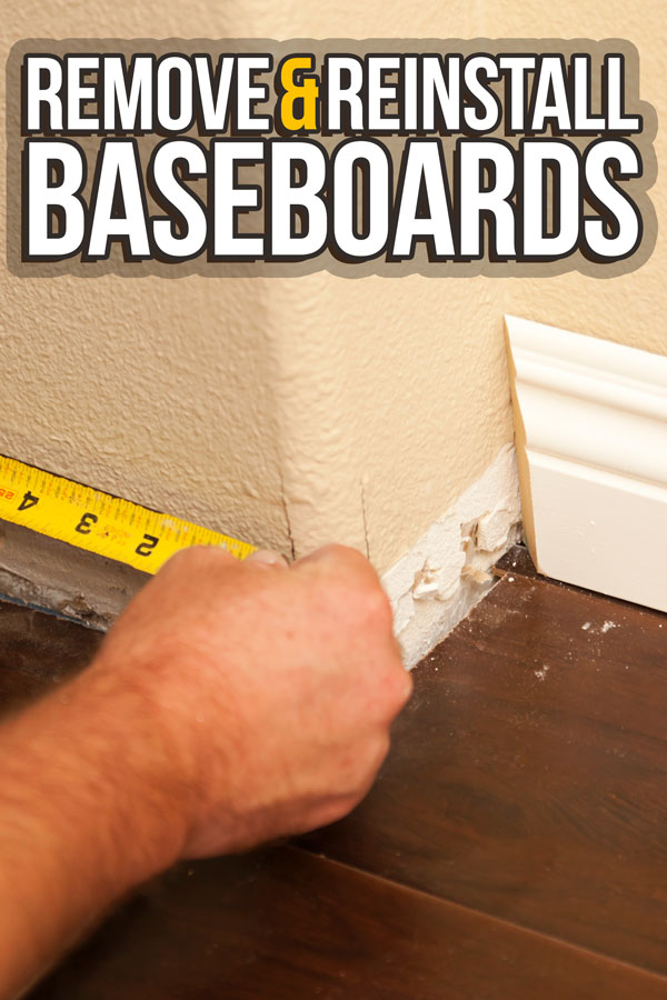 Replacing your floors or tearing up a carpet? Follow these steps to remove your baseboards and reinstall them without a scratch.