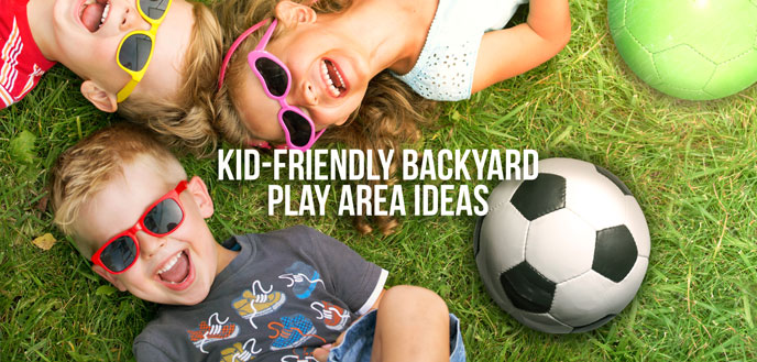 14 Ideas for a Kid-Friendly Backyard Play Area