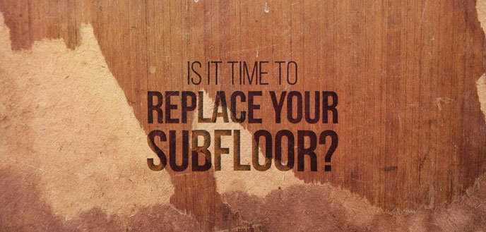 9 Signs That It's Time to Replace Your Subfloor | Budget
