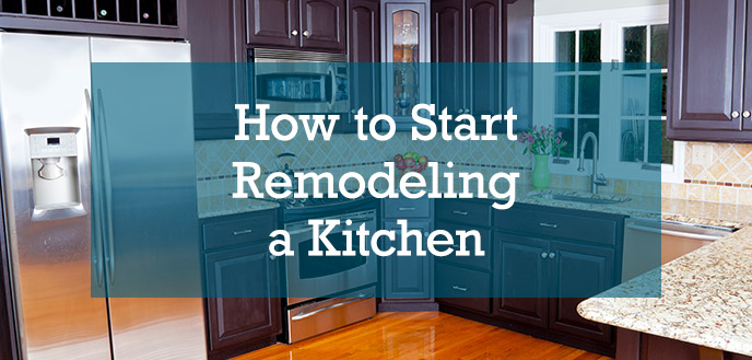 How to Start Remodeling a Kitchen
