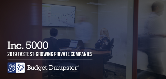 Budget Dumpster ranked No. 2,839 on the 2019 Inc. 5000