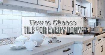How to Choose Tile for Every Room