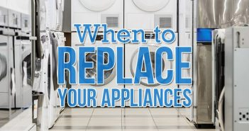 When to Replace Your Appliances.