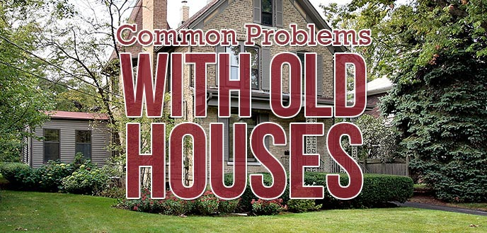 Common Problems With Old Houses