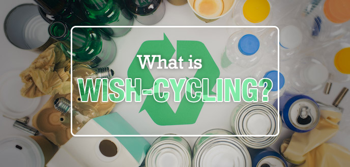 What is Wish-Cycling?