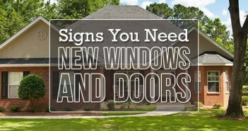 Signs You Need New Windows and Doors