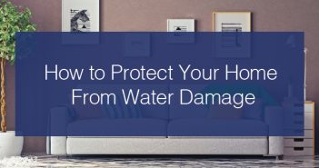 How to Protect Your Home From Water Damage - Cover