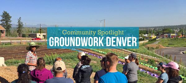 Groundwork Denver Creates Healthier Environment