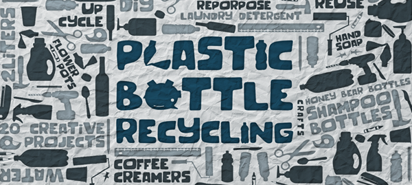 Reuse and Recycle Plastic Bottles